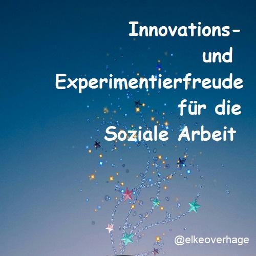 Innovations- und Experimentierfreude für die SozialeArbeit
